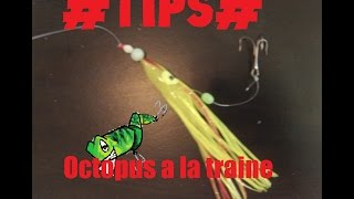 tips: montage octopus pour la bonite a traine