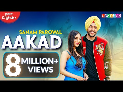 AAKAD : Sanam Parowal Ft. Nikki Kaur | Latest Punjabi Songs 2019