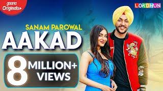 AAKAD : Sanam Parowal Ft. Nikki Kaur | Latest Punjabi Songs 2019