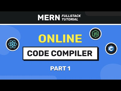 How to build an Online Code Compiler using MERN Stack?   Part 1