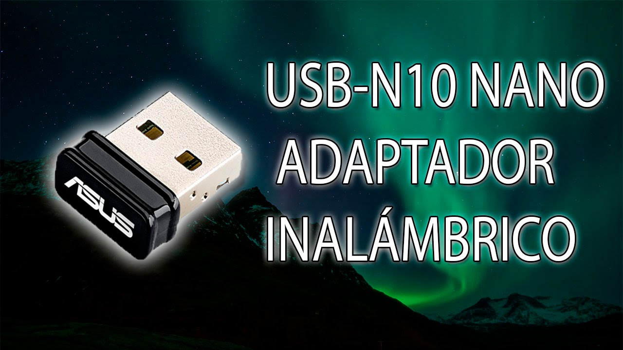 ADAPTADOR WIRELESS ASUS USB-N10 DRIVERS FOR WINDOWS 10