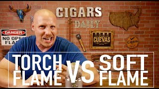 Torch Flame Vs.  Soft Flame Cigar lighters