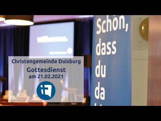 Christengemeinde Duisburg e.V. // Online-Gottesdienst // 21.02.2021