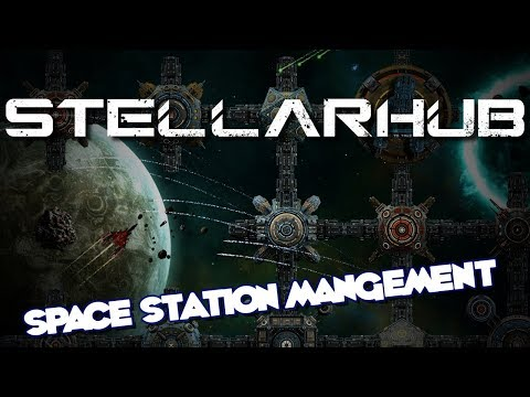 STELLARHUB | Space Station Management Game | Let's Play StellarHub!