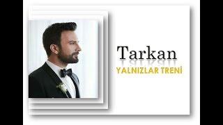 Gambar cover TARKAN ▪️ YALNIZLAR TRENİ ▪️ Ve Nazan Öncel Şarkıları