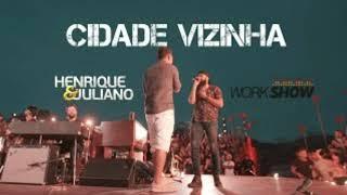 Henrique E Juliano - CIDADE VIZINHA - DVD Menos é Mais 2018-2019