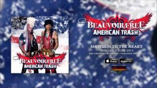 Beauvoir Free – Shotgun To the Heart (Official Audio)