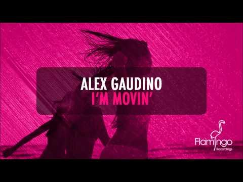 Alex Gaudino - I'm Movin' (Alex Gaudino & Dyson Kellerman Mix) [Flamingo Recordings]
