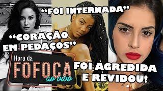 🔥TATI ZAQUI COMENTA AGRESSÃO A FÃ   LUDMILA É INTERNADA NO RIO   DEMI LOVATO ADIA TURNÊ NO BRASIL