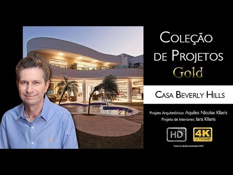 Arquiteto Aquiles Nícolas Kílaris Casa Beverly Hills Projetos Gold - 4K