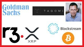 Goldman Sachs Ex-Head Of Trading Crypto - Peter Thiel Tagomi Holdings - R3 XRP - Blockstream Bitcoin