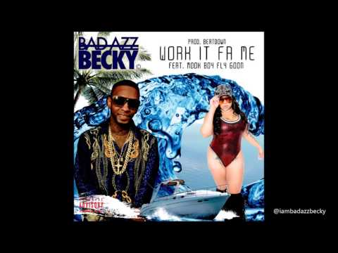 Bad Azz Becky  Work it Fa Me Feat  Mook Boy Fly Goon
