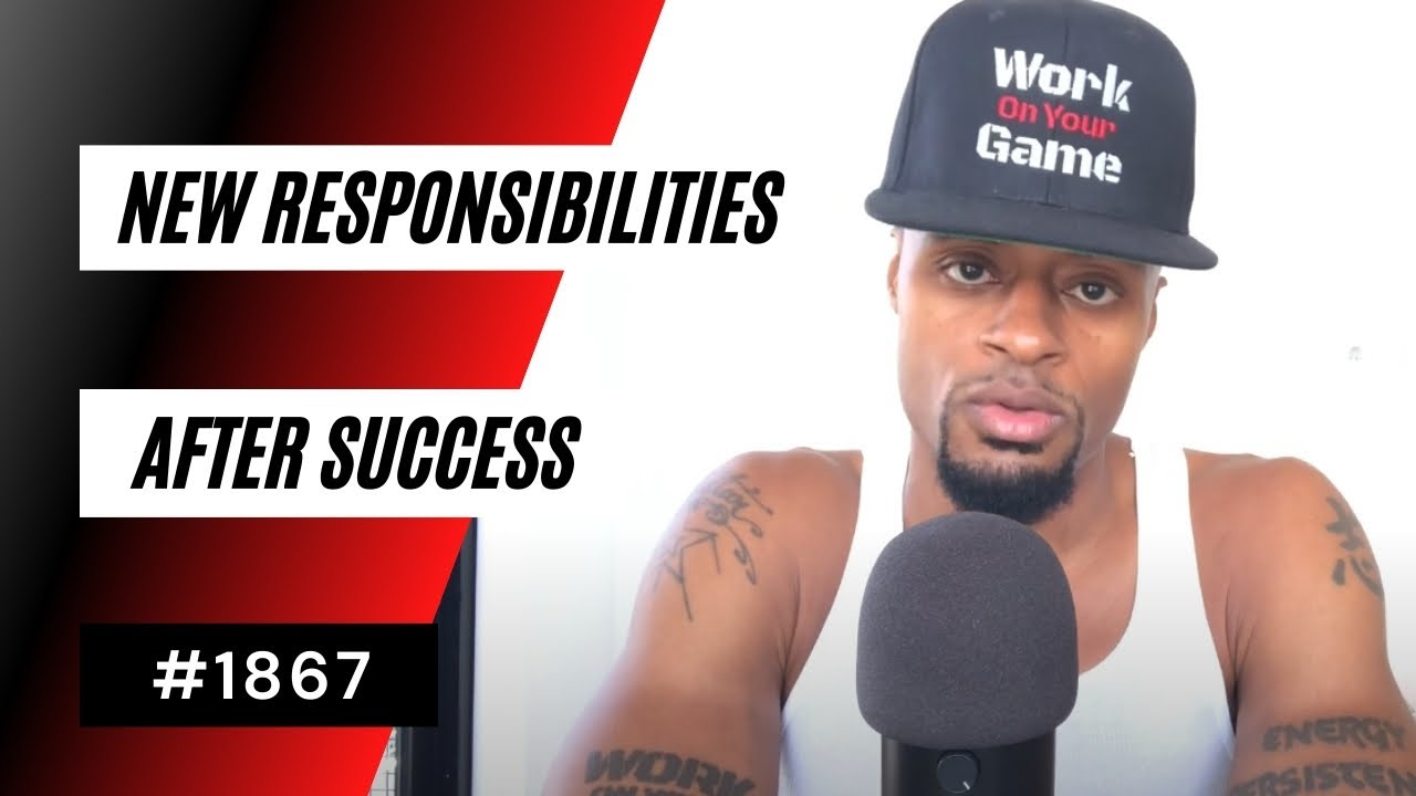 Your Responsibilities Once You Have Success [#1867] | Dre Baldwin