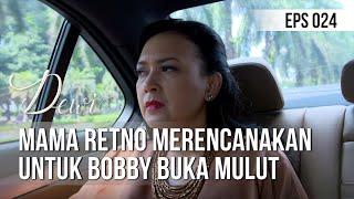 DEWI - Mama Retno Merencanakan Untuk Bobby Buka Mulut [07 Desember 2019]
