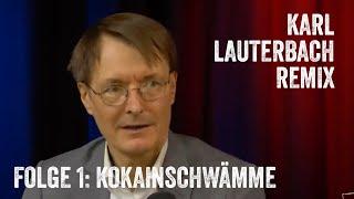 """Der """"Karl Lauterbach""""-Remix – Kokainschwämme"""