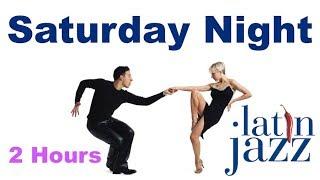Saturday Night with Saturday Night Music of Exotic Latin Saturday Night Music Playlist
