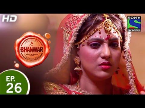 Bhanwar - भंवर - Episode 26 - 22nd March 2015