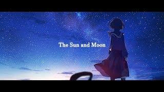 【オリジナル・ボーカル】 The Sun and Moon 【FELT】【Subbed】