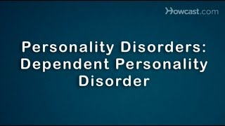 What Is Dependent Personality Disorder? | Mood Disorders