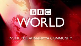 BBC World Service: Inside the Ahmadiyya Community