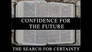The Search for Certainty Part 3: Confidence for the Future