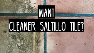 Want To Remove That Old Sealer From Those Saltillo Tiles | Sealer Removal Specialist