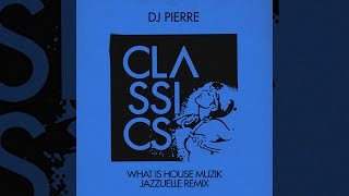 DJ Pierre - What Is House Muzik (Jazzuelle's Deeper Acid Mix)