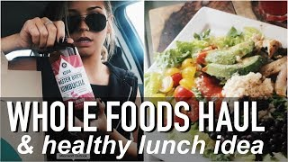 Whole Foods Haul + Healthy Lunch Recipe! | Health VLOG