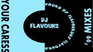 DJ Flavours - Your Caress (Disco Mission Mix) [HQ]