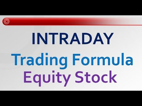 Intraday Trading Formula for Equity Stock