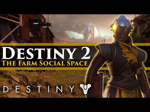 Destiny 2 News - The Farm Social Space!...