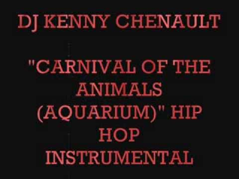 DJ KENNY CHENAULT       CARNIVAL OF THE ANIMALS THE AQUARIUM HIP HOP INSTRUMENTAL
