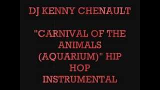 "DJ KENNY CHENAULT       ""CARNIVAL OF THE ANIMALS (THE AQUARIUM)"" HIP HOP INSTRUMENTAL"