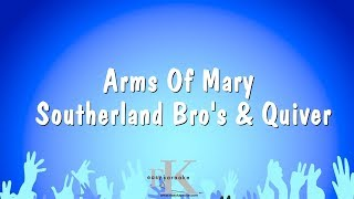 Arms Of Mary - Southerland Bro's & Quiver (Karaoke Version)