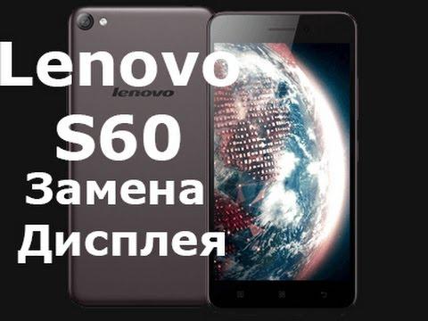 Замена дисплея Lenovo S60, как разобрать.