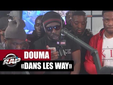 Youtube: Douma«Dans les way» en live #PlanèteRap