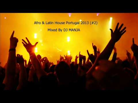 Afro & Latin House Portugal 2013 (#2)  Mixed By DJ MANJA