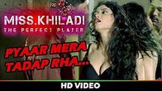 Download Video Miss Khiladi The Perfect Player (2016) - Pyaar Mera Tadap Raha | Full HOT Video Song MP3 3GP MP4