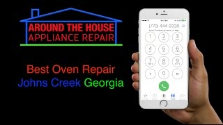 Best Oven Repair Johns Creek GA   Around The House Appliance Repair Johns Creek
