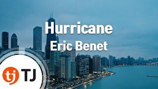 [TJ노래방] Hurricane - Eric Benet / TJ Karaoke