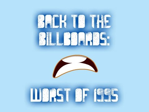 Back to the Billboards: Top 13 Worst Songs of 1995