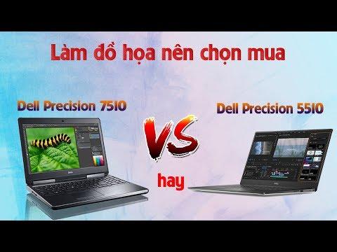 So Sánh Sức Mạnh Đồ Hoạ Của Laptop DELL Precision 7510 Và DELL Precision 5510