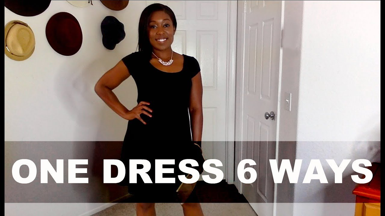 HOW TO STYLE: The LBD (little black dress) | 6 STYLES