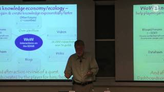 John Seely Brown: The Knowledge Economy of World of Warcraft