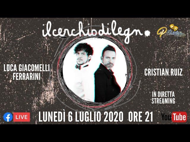 06.07.2020 - Il Cerchio di Legno - Ospiti: Luca Giacomelli Ferrarini e Cristian Ruiz