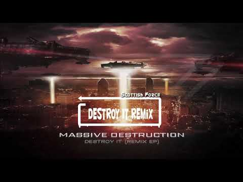 Destroy It Remix by Scottish Force