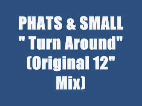 PHATS & SMALL - Turn Around (maxi version)