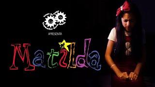 Matilda - Trupe Trabalhe Essa Ideia