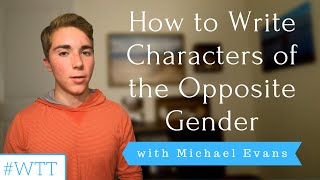 How to Write Characters of The Opposite Gender | YEW's Writing Tip Tuesday