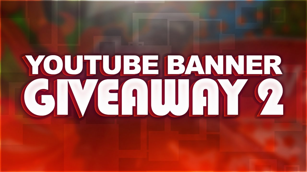 YouTube Banner Giveaway 2